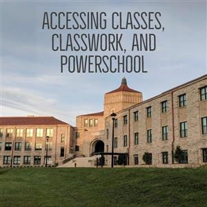 Accessing Classes, Classwork, and PowerSchool